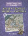 Ancient Roman Sports and Pastimes - Nicola Barber