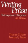 Writing Prose: Techniques and Purposes - Thomas S. Kane