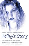 Hailey's Story - She Was an Eleven-Year-Old Child. He Was Soham Murderer Ian Huntley. This is the Story of How She Survived - Hailey Giblin, Stephen Richards