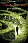 The Bellwether Revivals by Benjamin Wood (20-Dec-2012) Paperback - Benjamin Wood