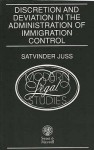 Discretion And Deviation In The Administration Of Immigration Control - Satvinder Juss