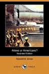 Aliens or Americans? (Illustrated Edition) (Dodo Press) - Howard B. Grose, Josiah Strong