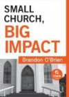 Small Church Big Impact - Brandon J. O'Brien
