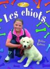 Les Chiots - Rebecca Sjonger, Bobbie Kalman