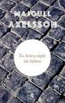 Ta, ktora nigdy nie bylam - Axelsson Majgull