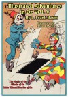 The Illustrated Adventures in Oz Vol V: The Magic of Oz, Glinda of Oz, the Little Wizard Stories of Oz - L. Frank Baum, John R. Neill