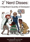 2^7 Nerd Disses: A Significant Quantity of Disrespect - Phil Plait, Zach Weinersmith, Jess Fink