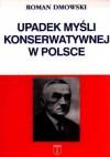 Upadek myśli konserwatywnej w Polsce - Roman Dmowski