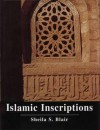 Islamic Inscriptions - Sheila S. Blair