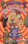 Strange Brains and Genius: The Secret Lives Of Eccentric Scientists And Madmen - Clifford A. Pickover