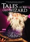 Tales Of An Old Wizard - Jennifer Loiske, Marie Godley, Megan Godley, Elizabeth Glanville