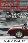Fast Women: The Legandary Ladies of Racing - Todd McCarthy