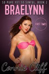 Braelynn (Student-Professor First Time Fun) (So Pure Yet So Sinful Book 2) - Connie Cliff