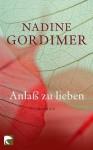 Anlaß zu lieben (German Edition) - Nadine Gordimer, Margaret Carroux