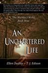 An Unchartered Life. (The Murder I Write. Book 9) - Ellen Dudley, T. J. Edison, G. W. Steen