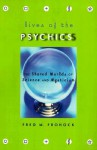 Lives of the Psychics: The Shared Worlds of Science and Mysticism - Fred M. Frohock