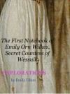 Explorations: The First Notebook of Emily Orn Wilkes, Secret Countess of Wessulk (Explorations Victorian Notebooks, #1) - Emily Tilton