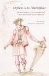 Orpheus in the Marketplace (I Tatti studies in Italian Renaissance history) - Tim Carter