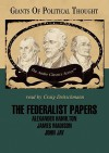 Giants of Political Thought: The Federalist Papers - George H. Smith, Wendy McElroy