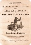 The Illustrated Edition of the Life and Escape of William Wells Brown from American Slavery - William Wells Brown