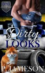 Dirty Looks (Dirt Track Dogs: The Second Lap Book 1) - P. Jameson