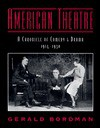 American Theatre: A Chronicle of Comedy and Drama, 1914-1930 - Gerald Bordman
