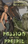 Passion on the Prairie - Shannon Rouchelle