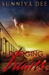 Dodging Trains - Sunniva Dee, Clarise Tan