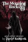 The Moaning Rocks - David Kubicek