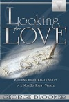 Looking for Love: Building Right Relationships in a Not-So-Right World [With CD] - George Bloomer
