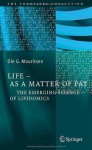 Life - As a Matter of Fat: The Emerging Science of Lipidomics (The Frontiers Collection) - Ole G. Mouritsen
