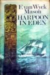 Harpoon in Eden - F. van Wyck Mason