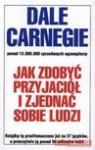 JAK ZDOBYĆ PRZYJACIÓŁ I ZJEDNAĆ SOBIE LUDZI WYD.2011 - Dale Carnegie