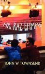 Mr. Raz Efimme - John W. Townsend
