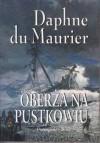 Oberża na pustkowiu - Daphne DuMaurier, Wacława Komarnicka