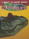I Want to Know about Dinosaurs - Dougal Dixon, Dee Phillips