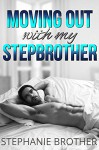 Moving out with my Stepbrother - Stephanie Brother