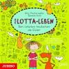 Mein Lotta-Leben: Den letzten knutschen die Elche! - Alice Pantermüller, Daniela Kohl