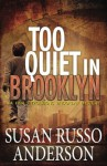 Too Quiet In Brooklyn: A Fina Fitzgibbons Brooklyn Mystery (Volume 1) - Susan Russo Anderson