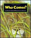 Who Comes? - Deborah Chandra