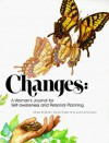 Changes: A Woman's Journal for Self-Awareness and Personal Planning - Mindy Bingham, Sandy Stryker