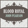 Blood Royal - John Pearson, Jay Rodan, Audible Studios