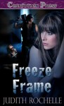 Freeze Frame (The Phoenix Agency, #4) - Judith Rochelle