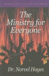 The Ministry for Everyone: Handbook for Effective Soulwinning - Norvel Hayes