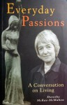 Everyday Passions A Conversation on Living - Dorothy McRae-McMahon