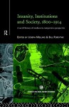 Insanity, Institutions and Society, 1800-1914 - Bill Forsythe, Joseph Melling