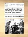 La Chaumiere Indienne. Par Jacques-Bernardin-Henri de Saint-Pierre - Bernardin de Saint-Pierre