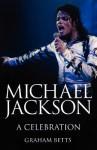 Michael Jackson a Celebration - Graham Betts