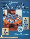 Fascinating Flow Blue (A Schiffer Book for Collectors) - Jeffrey B. Snyder