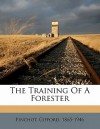 The Training of a Forester - Gifford Pinchot